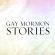 Gay Mormon Stories - LDS