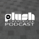 Plush Podcast