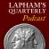 Lapham's Quarterly: The Podcast