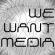 We Want Media