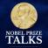 Nobel Prize Talks