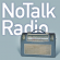 NoTalkRadio