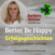 """""""Better Be Happy - endlich raus aus dem Tief"""" - der Podcast von und mit Barbara Büttner für alle, die nicht länger durchhängen wollen!"""