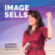 Image Sells - Für Unternehmen, die nicht mehr akquirieren, sondern zur Marke werden wollen