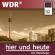 WDR - Hier und Heute