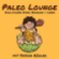 Paleo Lounge - Podcast: Abnehmen | Ernährung | Fitness | Gesundheit