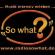 So what? - Musik intensiv erleben