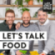 Let's Talk Food!
