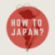 How to Japan Podcast