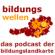 Bildungswellen - das Podcast der Bildungslandkarte