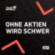OHNE AKTIEN WIRD SCHWER - Tägliche Börsen-News