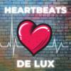 HEARTBEATS DE LUX