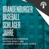 Brandenburger Baseballschlägerjahre (BBJ)