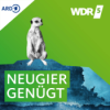 WDR 5 Neugier genügt - Das Feature Podcast Download