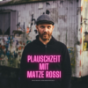 Plauschzeit mit Matze Rossi