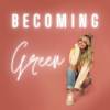 Becoming Green