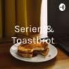 Serien und Toastbrot