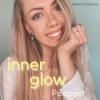 Inner Glow Podcast - für mehr Selbstbewusstsein und inneres Strahlen