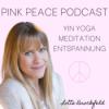 Pink Peace Podcast - Yin Yoga, Meditation und Entspannung mit Lotte Brockfeld