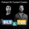 Bild und Ton - der Podcast für Content Creator