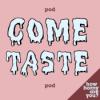 Come Taste