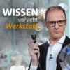 Wissen vor 8 - Werkstatt Podcast Download