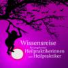 Wissensreise für (angehende) Heilpraktikerinnen und Heilpraktiker
