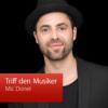 Mic Donet: Triff den Musiker