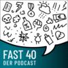 Fast 40. Der Podcast