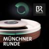 Münchner Runde - Der TV-Talk als Podcast Download
