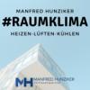 #Raumklima , dein Podcast für HLK Heizen-Lüften-Kühlen mit Manfred Hunziker