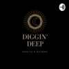 Diggin' deep - Health & Beyond