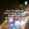 Zum Nachhören Reformierte Kirche Holderbank- Möriken-Wildegg