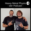 Heavy Metal Physio - der Podcast