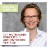 Der Mutmacher-Podcast für authentischen Vertrieb