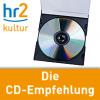hr2 Die CD-Empfehlung