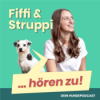 FIFFI & STRUPPI hören zu  | Dein Hundepodcast