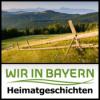 Wir in Bayern - Heimatgeschichten Podcast Download