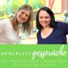 Spielplatzgespräche - der Podcast übers Mama sein mit Ina und Carolin
