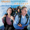 Orlando Makes Me Smile Podcast Download