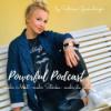 POWERFUL- Podcast mehr Mut- mehr Stärke- mehr du selbst