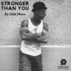 Stronger Than You by Olaf Mann