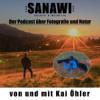 """SANAWI """" DER PODCAST ÜBER FOTOGRAFIE UND NATUR"""""""