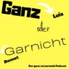 GANZ oder GARNICHT