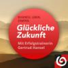 Glückliche Zukunft mit Gertrud Hansel