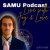SAMU Podcast - Live with Joy & Love