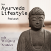 Wolfgang's Talk-Time - DER Ayurveda-Lifestyle Podcast Download