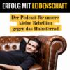 Erfolg mit Leidenschaft Podcast Download