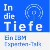 In die Tiefe - Ein IBM Experten-Talk