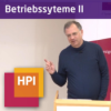 Betriebssysteme II (SS 2015) - tele-TASK